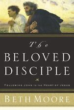 The Beloved Disciple  -  Following John to the Heart of Jesus by Beth Moore