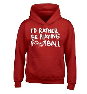 rather be playing football, kid's hoodie / sweater sport game team net ball 4068