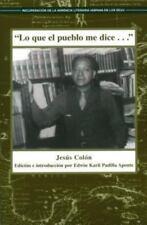 Lo Que El Pueblo Me Dice: Cronicas De LA Colonia Puertorriquena En Nueva York