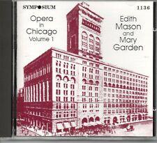 EDITH MASON - MARY GARDEN - OPERA IN CHICAGO VOLUME 1 - SYMPOSIUM 1992