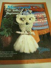MACRAME for Today's Beginner Craft Book 11 Great Designs OWL 23 pg 1978 VG++