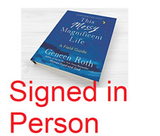 SIGNED This Messy Magnificent Life An Imperfect Guide by Geneen Roth, new