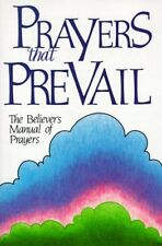 Prayers That Prevail: The Believers Manual of Pra