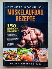 Fitness Kochbuch Muskelaufbau Rezepte: 150 Rezepte zur Bodybuilding Ernährung. F