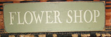 "PRIMITIVE  COUNTRY FLOWER SHOP 12""   SIGN"