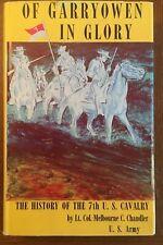 North - South Dakota - Montana Hist - Of Garryowen in Glory, 7th US Cavalry 1960