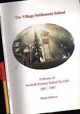 Melbourne MONBULK PRIMARY SCHOOL Village Settlement 1897-1997 HISTORY 133 pages