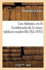 Les Artisans, Ou le Lendemain de la Noce, Tableau-Vaudeville by Le Roux-H...