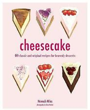 Cheesecake: 60 Classic and Original Recipes for Heavenly Desserts by Hannah Miles (Hardback, 2017)