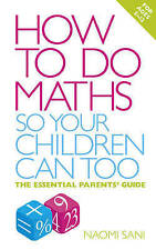 How to do Maths so Your Children Can Too: The essential parents' guide, Very Goo