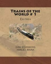 Trains of the World: Trains of the World # 1 : Eritrea by Dirk Stursberg...