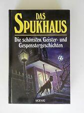 Das Spukhaus Die schönsten Geister und Gespenstergeschichten Buch