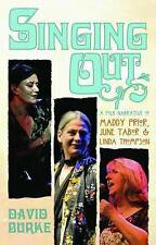 Singing Out: A Folk Narrative of Maddy Prior, June Tabor and Linda Thompson...
