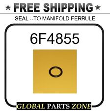 6F4855 - SEAL --TO MANIFOLD FERRULE 8T7227 5W7508 8T0116 for Caterpillar (CAT)