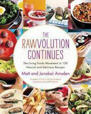 The Rawvolution Continues: The Living Foods Movement in 150 Natural-ExLibrary