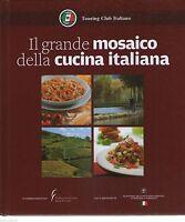 Il grande mosaico della cucina italiana -Touring club italiano nuovo in Offerta!