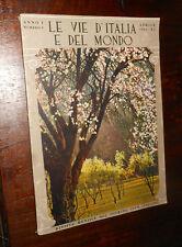 Le Vie d'Italia e del Mondo Anno I numero 4 Aprile 1933 XI  L2