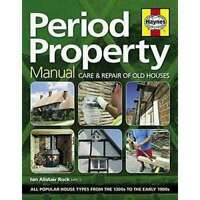 Period Property Manual By Ian Rock Care And Repair Of Old Houses Book NEW