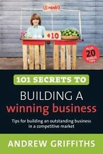 101 Secrets to Building a Winning Business (101 . . . Series)