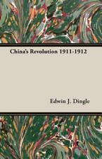 China's Revolution 1911-1912 by Edwin J. Dingle (2007, Paperback)