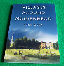 Villages Around Maidenhead Luke Over :  New Paperback
