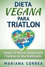 DIETA VEGANA para TRIATLON : Incluye 50 Recetas Veganas para Triatletas de...