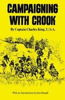 Campaigning with Crook (The Western Frontier Library Series), King, Charles,0806