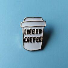 I NEED COFFEE Cup Enamel Pin Lapel Badge Brooch