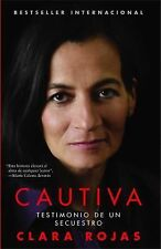 Cautiva (Captive): Testimonio de un secuestro (Spanish Edition)