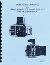 Hasselblad 500C, 500C/M & Super Wide C Repair Manual & Spare Parts Catalogue