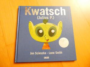 Kwatsch (Julius P.), Jon Scieszka*Lane Smith*Deutscher Jugendliteraturpreis