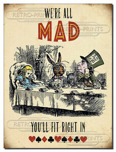 We're All Mad Funny metal wall sign print poster Alice in Wonderland Mad Hatter