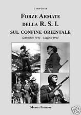 FORZE ARMATE DELLA RSI SUL CONFINE ORIENTALE - OZAK - ENR ANR Decima MAS BB.NN