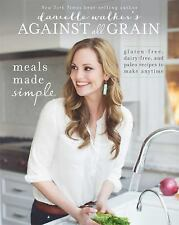 Nouvelle annonce Danielle Walker's Against All Grain: Meals Made Simple: Gluten-Free, Dairy-Free,