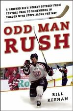 Odd Man Rush: A Harvard Kid's Hockey Odyssey from Central Park to Somewh...