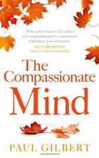 The Compassionate Mind (Compassion Focused Therapy),Paul Gilbert