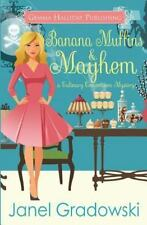 Culinary Competition Mysteries: Banana Muffins and Mayhem by Janel Gradowski...