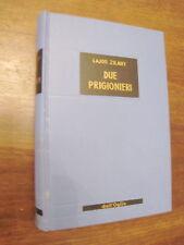 DUE 2 PRIGIONIERI Lajos Zilahy Editore Dall'Oglio 1965