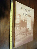 LIBRO: Il castello di Fenis (Italiano) Copertina flessibile –1953  di Justin Bos