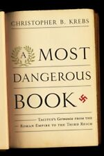 A Most Dangerous Book: Tacituss Germania from the