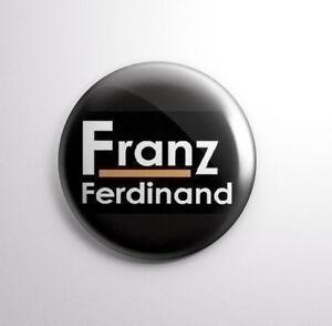 FRANZ FERDINAND -  Pinbacks Badge Button 25mm 1'' -'
