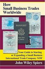 How Small Business Trades Worldwide: Your Guide to Starting or Expanding a Smal