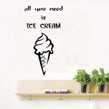 Wall Decals Quote All You Need Is Ice Cream Vinyl Art Design Kitchen Decor kk341