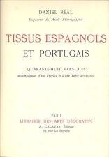 REAL, Daniel: Tissus Espagnols et Portugais. Librairie Des Arts Decoratifs.