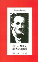 THOMAS KRAMER - HEINER MüLLER AM MARTERPFAHL