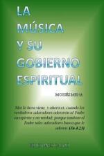 La Musica y Su Gobierno Espiritual by Moises Mena (2015, Paperback)