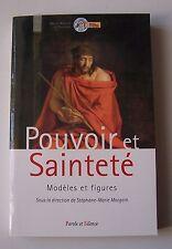 Pouvoir et Sainteté, modèles et figures - Stéphane Marie Morgain