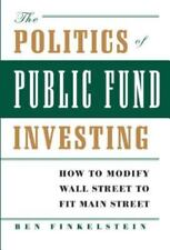 The Politics of Public Fund Investing: How to Modify Wall Street to Fit Main