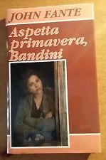 ASPETTA PRIMAVERA, BANDINI - JOHN FANTE - 1° Ed. - 1990 - EUROCLUB -