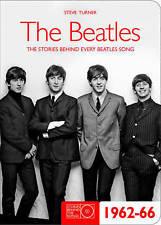 The Beatles 1962-66: The Stories Behind the Songs 1962-1966 by Steve Turner